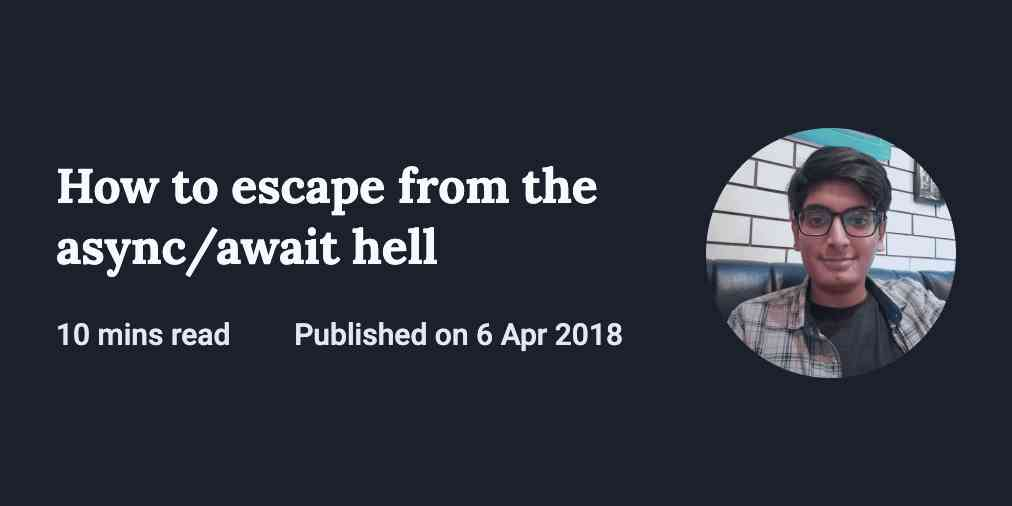 How to escape from the async/await hell